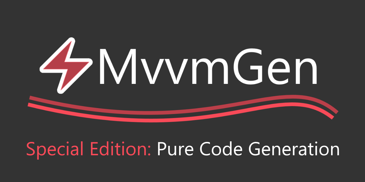 MvvmGen 1.1.0 and the New Special Edition: PURE CODE GENERATION